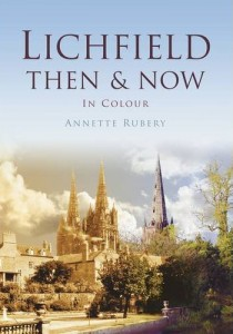 Annette Rubery: Lichfield Then & Now